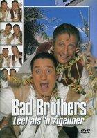 Bad-Brothers-Leef-als-n-zigeuner